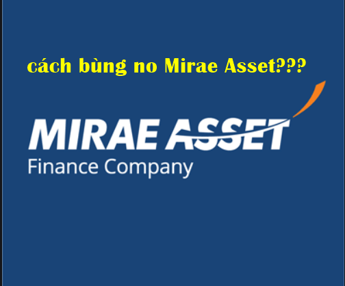 cách bùng nợ Mirae Asset